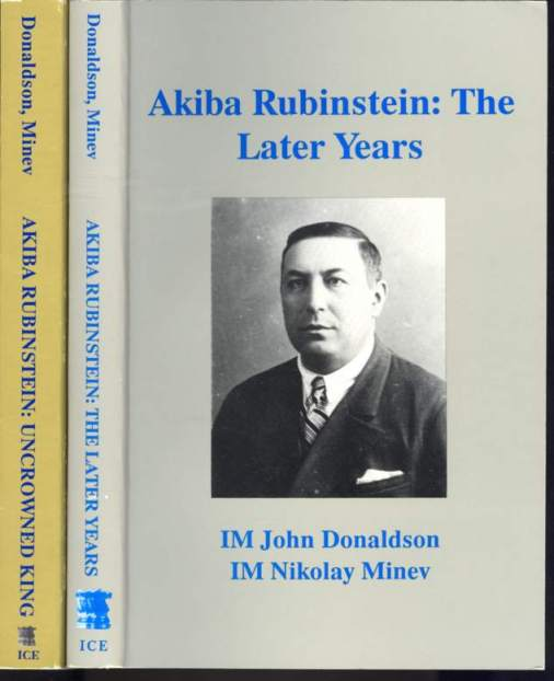 Akiba Rubinstein: The Uncrowned King and The Later Years