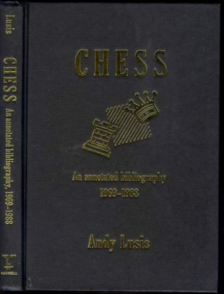 Chess: An Annotated Bibliography 1969-1988