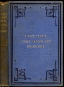 Pierce Gambit, Chess Papers and Problems