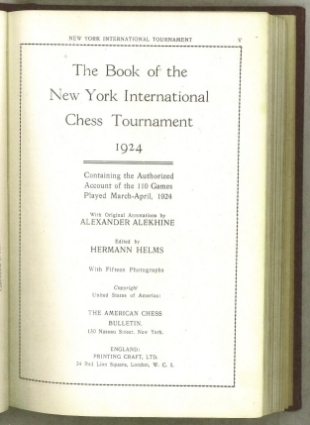 The Book of the New York International Chess Tournament 1924, Containing the Authorized Account of the 110 Games Played March-April 1924