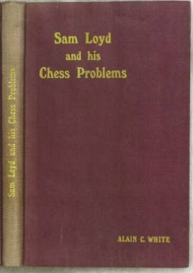 Sam Loyd and His Chess Problems with Supplement