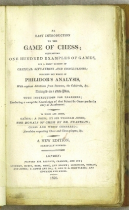An Easy Introduction to the Game of Chess; containing One Hundred Examples of Games, and a Great Variety of Critical Situations and Conclusions; including the work of Philidor
