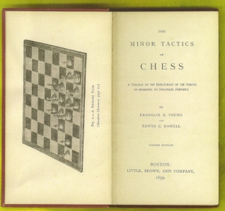 The Minor Tactics of Chess: A treatise on the Deployment of the Forces in Obedience to Strategic Principle