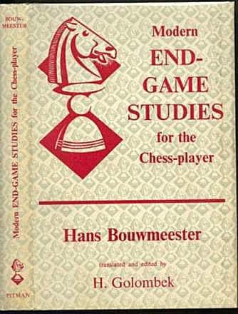 Modern End Game Studies for the Chess Player