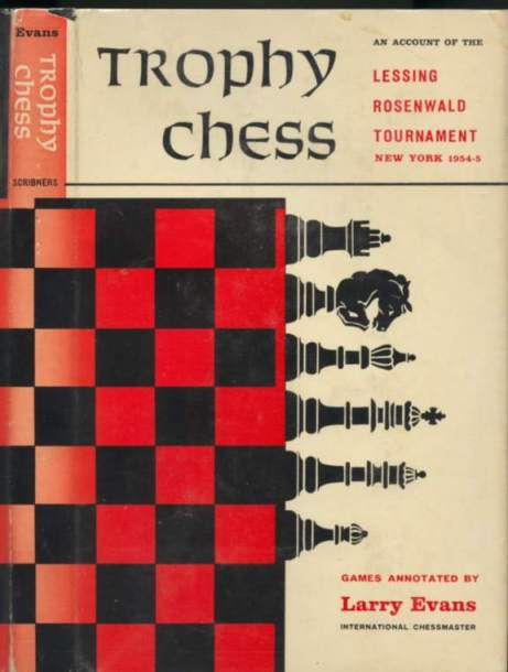 Trophy Chess: An Account of the Lessing Rosenwald Tournament, New York, 1954-5