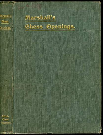 Chess Openings with Biographical Sketch and Section of Thirty Two Games Played in 1899-1904