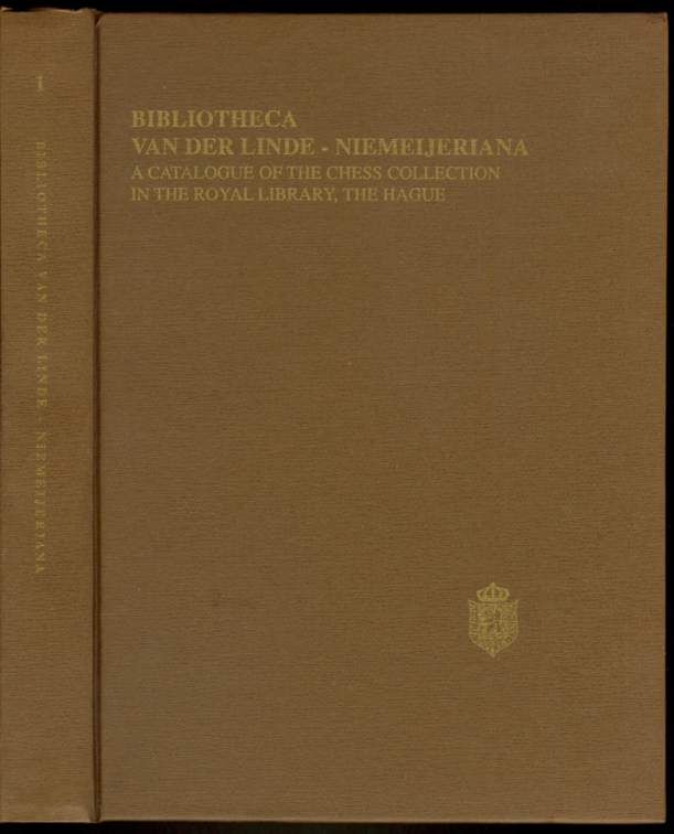 Bibliotheca van der Linde-Niemeijeriana: A Catalogue of the Chess Collection in the Royal Library, The Hague