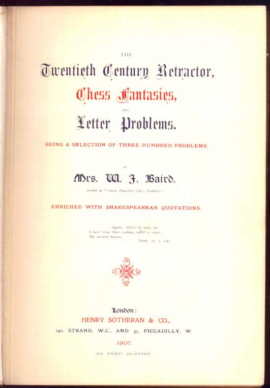 The Twentieth Century Retractor, Chess Fantasies and Letter Problems: Being a Selection of Three Hundred Problems ... enriched with Shakespearean quotations - Click Image to Close