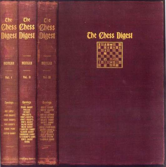 The Chess Digest; Containing the Opening Moves of Over Fifteen thousand Games ... 1850-1902