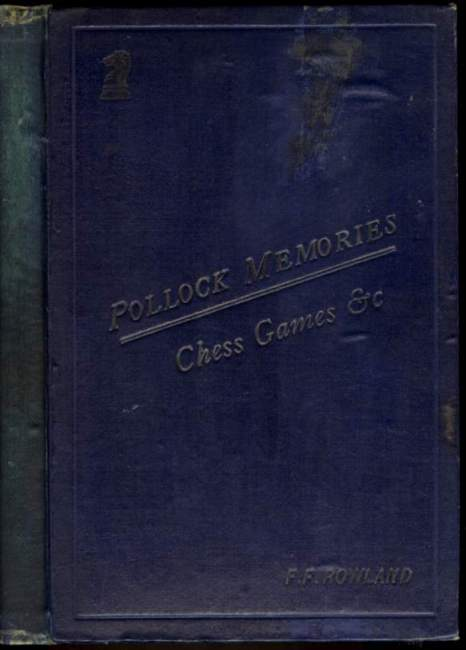 Pollock Memories: A Collection of Chess Games, Problems