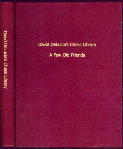 David DeLucia's Chess Library: A Few Old Friends